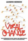 Cambio viral, La alternativa para evitar una lenta, dolorosa e inefectiva gerencia del cambio, por Leandro Herrero
