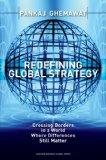 Redefinir la estrategia global, Cruzar las fronteras en un mundo donde las diferencias aún son importantes, por Pankaj Ghemawat