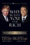 Por qué queremos que usted sea rico, Dos hombres, un mensaje, por Robert Kiyosaki, Donald Trump