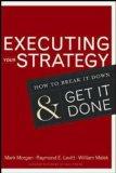 Ejecutar la estrategia, Cómo analizarla y llevarla a cabo, por Mark Morgan, Raymond Elliot Levitt, William Malek