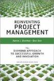 Reinventar la gerencia de proyectos, El enfoque de diamante para lograr un crecimiento exitoso y aumentar la innovación, por Aaron J. Shenhar, Dov Dvir