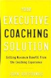 Su solución de coaching ejecutivo, Obtener los mejores resultados de la iniciativa de coaching, por Joan Kofodimos
