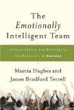 El equipo emocionalmente inteligente, Comprender y desarrollar un comportamiento para triunfar, por Marcia Hughes, James Bradford