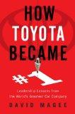 Cómo Toyota se volvió el #1, Lecciones de liderazgo de uno de los principales fabricantes de automóviles de todo el mundo, por David Magee