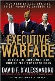 Guerra ejecutiva, Las 10 reglas del combate para ganar la batalla por el éxito, por David D