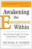 Despertar el emprendedor que llevamos dentro, Cómo la gente común puede crear compañías extraordinarias, por Michael Gerber