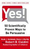 ¡Si!, 50 maneras científicamente comprobadas de ser persuasivo, por Noah J. Goldstein, Steve J. Martin, Robert Cialdini