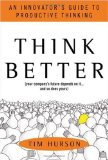 Pensar mejor, El futuro de su compañía depende de eso… y el suyo también, por Tim Hurson
