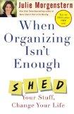 Cuando organizarse no es suficiente, Deshágase de sus cosas y cambie su vida, por Julie Morgenstern
