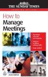 Cómo dirigir reuniones, , por Alan Barker