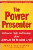 El presentador poderoso, Técnica, estilo y estrategia de uno de los principales expertos, por Jerry Weissman