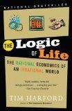La lógica de la vida, La economía racional de un mundo irracional, por Tim Harford