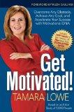 ¡Motívese!, Supere cualquier obstáculo, alcance cualquier objetivo y acelere su éxito con el ADN motivacional, por Tamara Lowe