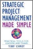 Gerencia estratégica de proyectos simplificada, Herramientas prácticas para líderes y equipos, por Terry Schmidt
