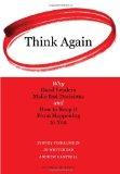 Piénselo bien, Por qué los buenos líderes toman malas decisiones y cómo evitar que esto nos suceda a nosotros, por Sydney Finkelstein, Jo Whitehead, Andrew Campbell