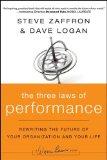 Las tres leyes del desempeño, Reescribir el futuro de nuestra organización y de nuestra vida, por Steve Zaffron, Dave Logan