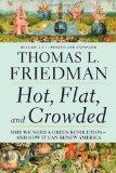 Caliente, plano y sobrepoblado, Por qué necesitamos una revolución verde y cómo esto podría renovar a EUA, por Thomas L. Friedman