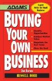 Compre su propia empresa, Identificar oportunidades, analizar el mercado, negociar los mejores términos y cerrar la negociación, por Russell Robb