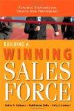Cómo crear una fuerza de ventas ganadora, Estrategias poderosas para mejorar el desempeño, por Andris Zoltners, Prabhakant Sinha, Sally Lorimer