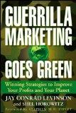 El marketing de guerrilla se vuelve verde, Estrategias ganadoras para mejorar nuestras ganancias y nuestro planeta, por Jay Conrad Levinson, Shel Horowitz