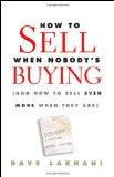 C�mo vender cuando nadie est� comprando, y c�mo vender m�s cuando s� est�n comprando, por Dave Lakhani
