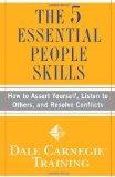 Las cinco destrezas esenciales, Cómo imponernos, escuchar a los demás y resolver conflictos, por Dale Carnegie