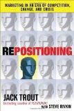 Reposicionamiento, Marketing en una era de competencia, cambio y crisis, por Jack Trout, Steve Rivkin