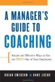 La guía gerencial de Coaching, Maneras simples y efectivas de obtener el máximo de los empleados, por Anne Loehr, Brian Emerson