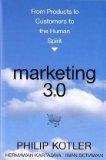 Marketing 3.0, Del producto a los clientes y de estos al espíritu humano, por Philip Kotler, Hermawan Kartajaya, Iwan Setiawan