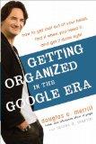 Organizarse en la era Google, Cómo vaciar nuestra mente, conseguir lo que necesitamos y hacer las cosas bien, por Douglas Merrill, James Martin