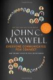 Todos se comunican, pocos se conectan, Qué hace diferente la gente más efectiva, por John C. Maxwell
