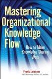 Cómo dominar el flujo de conocimientos de la organización, Cómo lograr que funcionen  los sistemas de conocimiento, por Frank Leistner