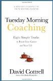 Coaching del martes por la mañana, Ocho simples verdades para mejorar nuestra carrera y nuestra vida, por David Cottrell