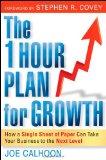 El plan de crecimiento de una hora, Cómo una hoja de papel puede elevar el nivel de nuestro negocio, por Joe  Calhoon