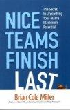 Los equipos amables llegan de últimos, El secreto para desatar todo el potencial del equipo, por Brian Cole Miller