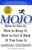 Mojo, Cómo obtenerlo, mantenerlo y recuperarlo si lo perdemos, por Marshall Goldsmith