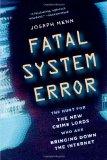 Error fatal del sistema, A la caza de los nuevos señores del crimen, que están derribando la Internet, por Joseph Menn