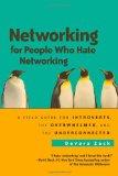 Cómo hacer networking para personas que detestan hacer networking, Un manual para introvertidos, abrumados y poco relacionados, por Devora Zack