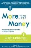 Más que dinero, Pasos prácticas y provocativos para tener éxito sin fines de lucro, por Allen J.  Proctor