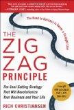 El principio zigzag, La estrategia para establecer objetivos que revolucionará su negocio y su vida, por Rich  Christiansen