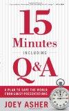 Quince minutos incluyendo P&R, Un plan para salvar el mundo de las peores presentaciones, por Joey  Asher