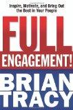 ¡Totalmente comprometidos!, Inspire, motive y saque lo mejor de sus empleados, por Brian Tracy