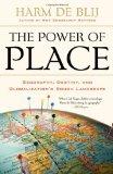 El poder del lugar, Geografía, destino y un panorama aproximado de la globalización, por Harm de Blij