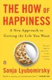 El cómo de la felicidad, Un nuevo enfoque para conseguir la vida que queremos, por Sonja Lyubomirsky
