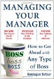 Gerenciar nuestro gerente, Cómo tener éxito con cualquier tipo de jefe, por Gonzague  Dufour