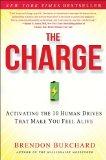 La carga, Cómo activar los 10 impulsos humanos que nos hacen sentir vivos, por Brendon  Burchard