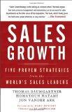 Crecimiento de las ventas, Cinco estrategias infalibles de los líderes mundiales de ventas, por Thomas  Baumgartner, Homayoun  Hatami, Jon  Vander Ark