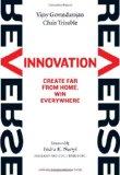 Innovación a la inversa, Crear lejos de casa, ganar en cualquier lugar, por Vijay Govindarajan, Chris Trimble