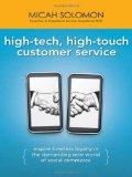 Servicio al cliente de alta tecnología y personalizado, Generar lealtad en el exigente mundo del nuevo comercio social, por Micah  Solomon