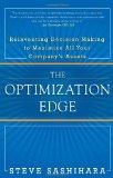 La ventaja de la optimización, Replantear la toma de decisiones para maximizar los activos de la compañía, por Steve  Sashihara